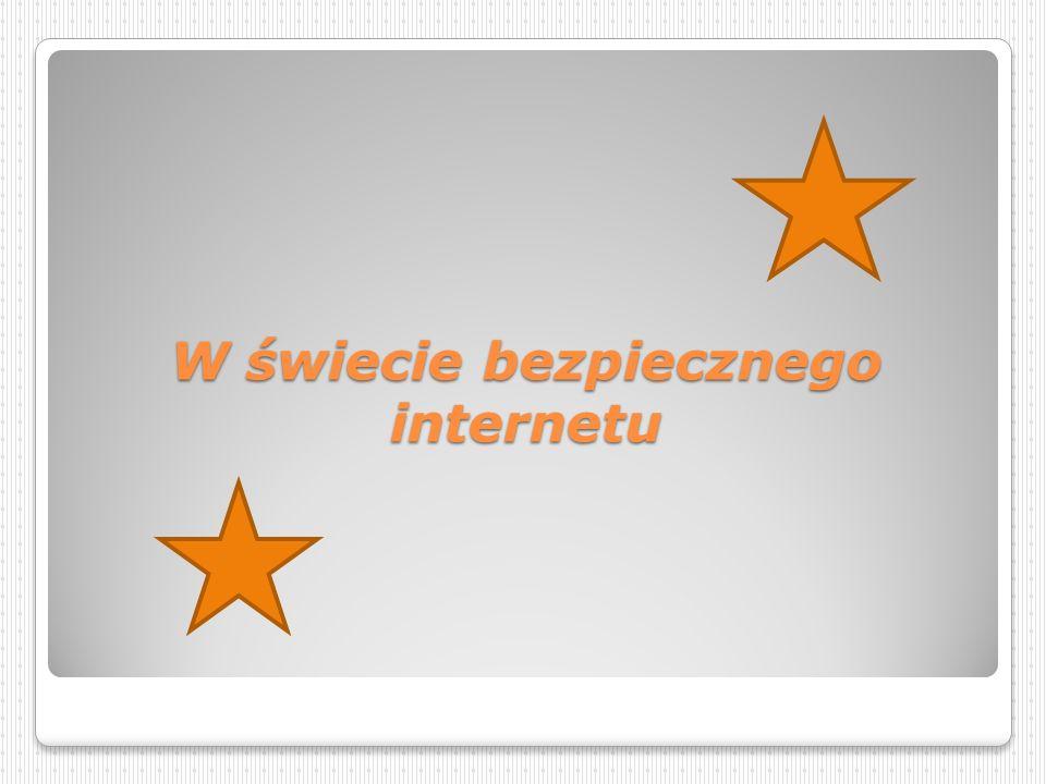 Każdy powinien brać w nim udział Źródło: http://www.saferinternet.pl/