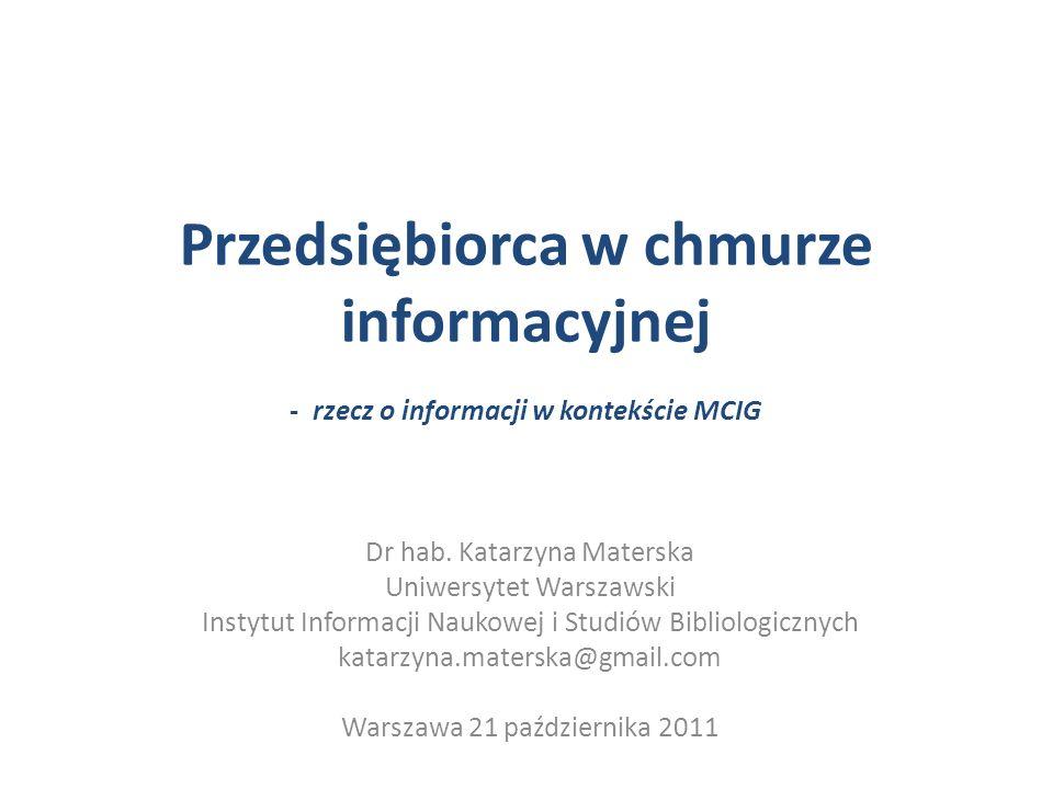 Przedsiębiorca w chmurze informacyjnej - rzecz o informacji w kontekście MCIG Dr hab.