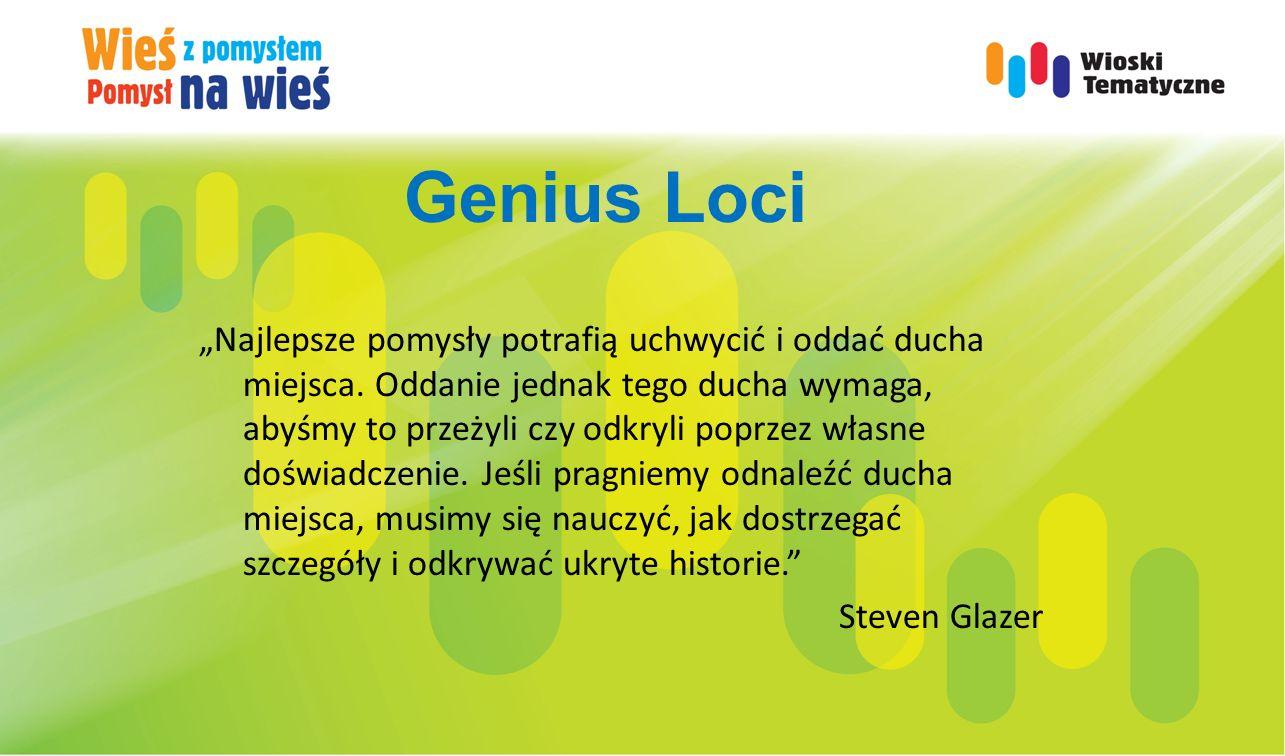 """Genius Loci """"Najlepsze pomysły potrafią uchwycić i oddać ducha miejsca. Oddanie jednak tego ducha wymaga, abyśmy to przeżyli czy odkryli poprzez własn"""