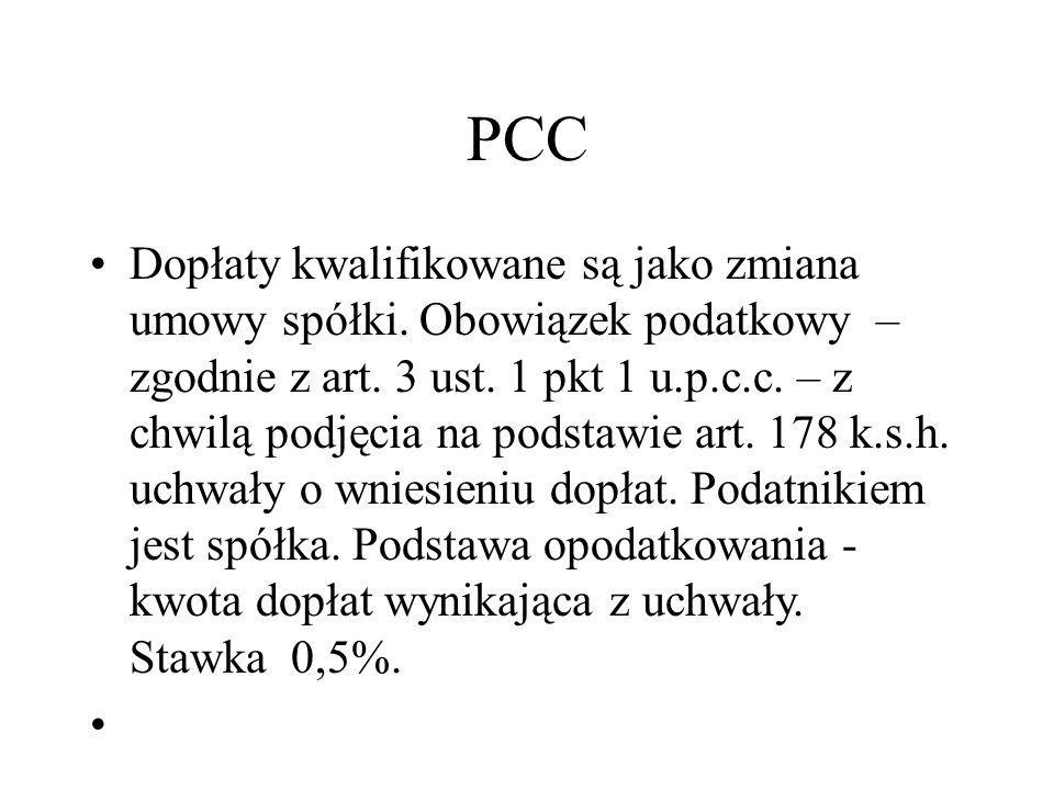 PCC Dopłaty kwalifikowane są jako zmiana umowy spółki. Obowiązek podatkowy – zgodnie z art. 3 ust. 1 pkt 1 u.p.c.c. – z chwilą podjęcia na podstawie a