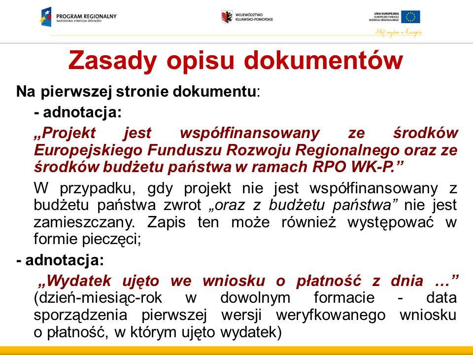 """Zasady opisu dokumentów Na pierwszej stronie dokumentu: - adnotacja: """"Projekt jest współfinansowany ze środków Europejskiego Funduszu Rozwoju Regional"""