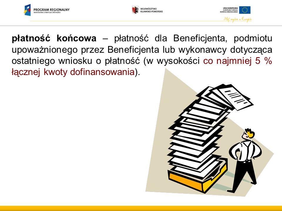 płatność końcowa – płatność dla Beneficjenta, podmiotu upoważnionego przez Beneficjenta lub wykonawcy dotycząca ostatniego wniosku o płatność (w wysok