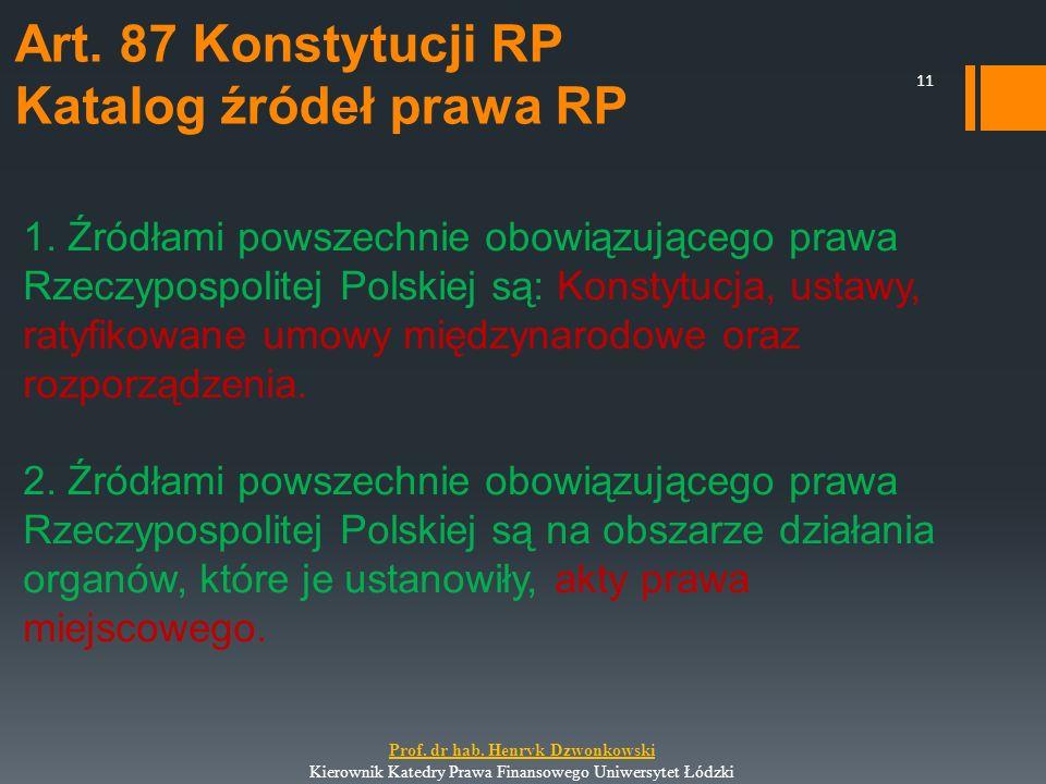 1. Źródłami powszechnie obowiązującego prawa Rzeczypospolitej Polskiej są: Konstytucja, ustawy, ratyfikowane umowy międzynarodowe oraz rozporządzenia.