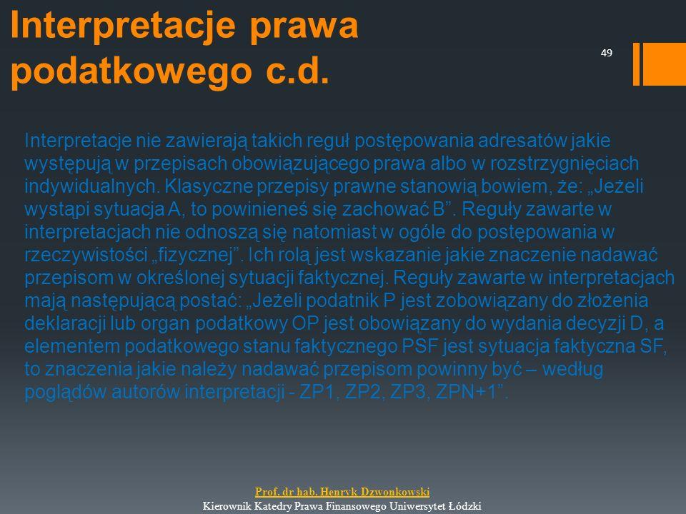 Interpretacje prawa podatkowego c.d. Interpretacje nie zawierają takich reguł postępowania adresatów jakie występują w przepisach obowiązującego prawa