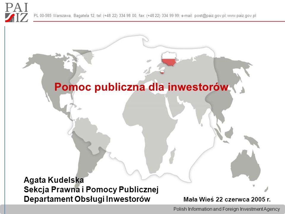 Polish Information and Foreign Investment Agency Pojęcie pomocy publicznej  Punkt wyjściowy: Art.