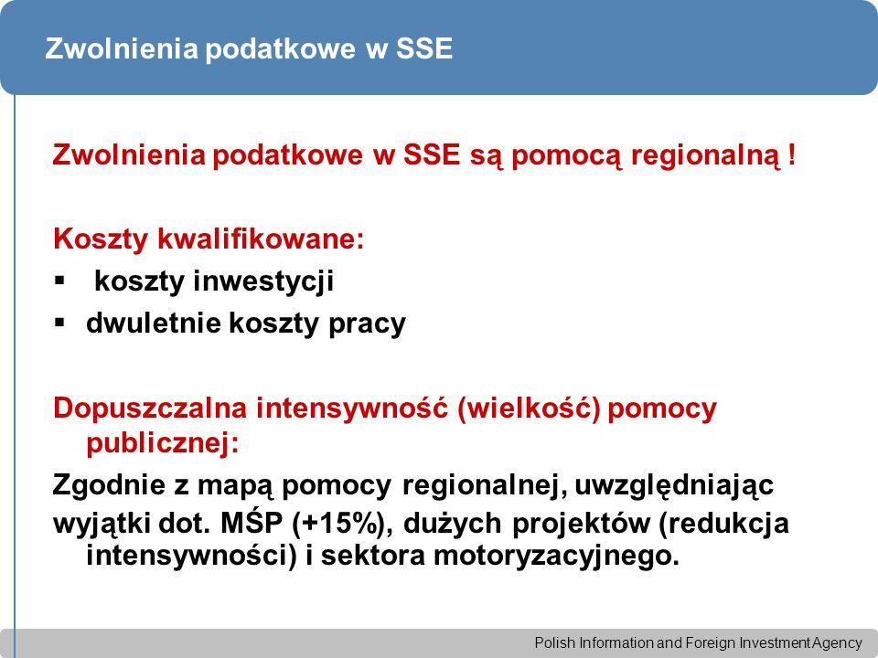 Polish Information and Foreign Investment Agency Zwolnienia podatkowe w SSE Zwolnienia podatkowe w SSE są pomocą regionalną .