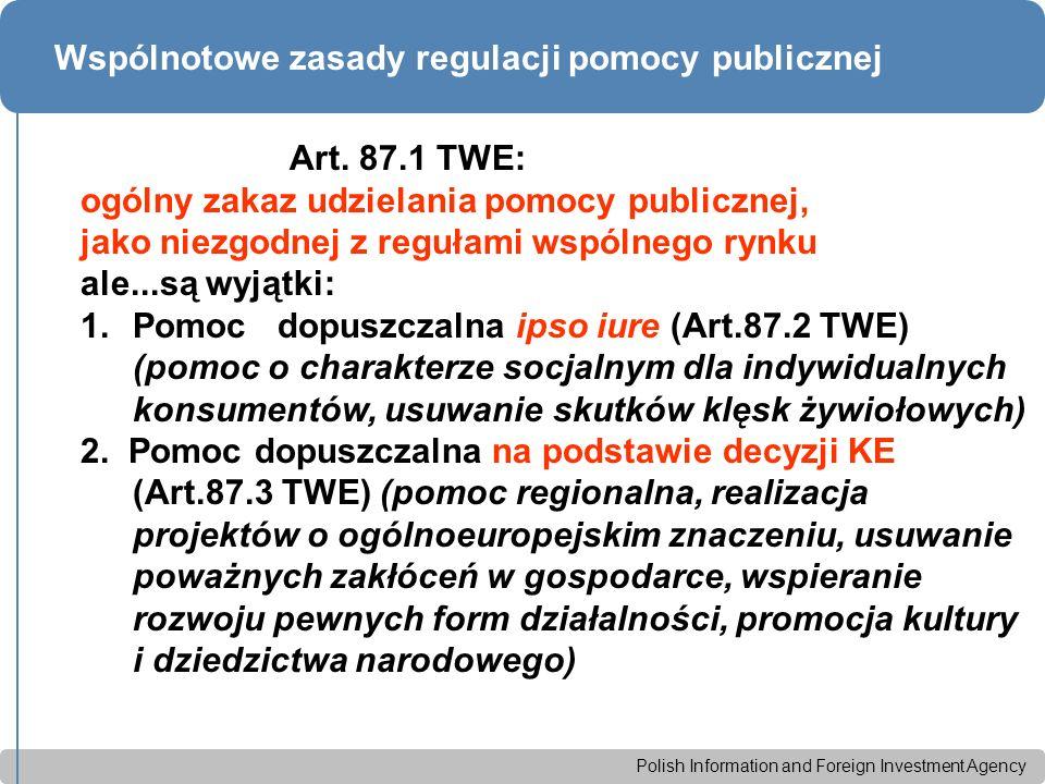 Polish Information and Foreign Investment Agency Wspólnotowe zasady regulacji pomocy publicznej Art.