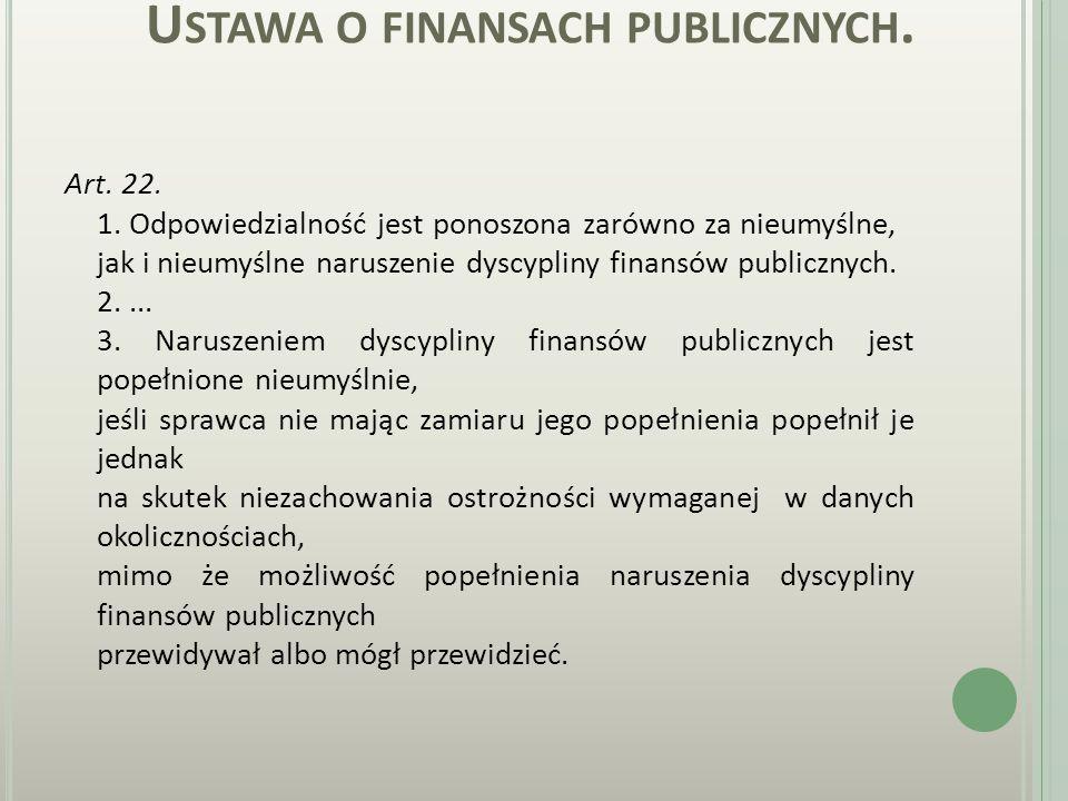 U STAWA O FINANSACH PUBLICZNYCH. Art. 8. Naruszeniem dyscypliny finansów publicznych jest: 1)...