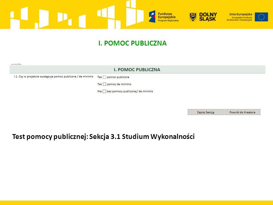 I. POMOC PUBLICZNA Test pomocy publicznej: Sekcja 3.1 Studium Wykonalności