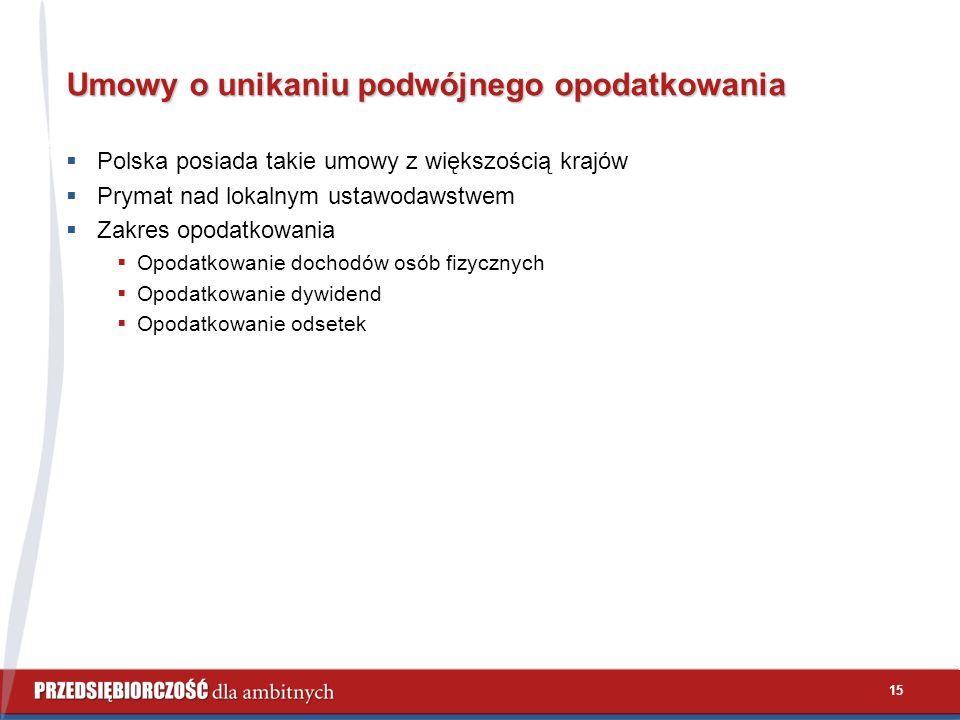 15 Umowy o unikaniu podwójnego opodatkowania  Polska posiada takie umowy z większością krajów  Prymat nad lokalnym ustawodawstwem  Zakres opodatkowania  Opodatkowanie dochodów osób fizycznych  Opodatkowanie dywidend  Opodatkowanie odsetek