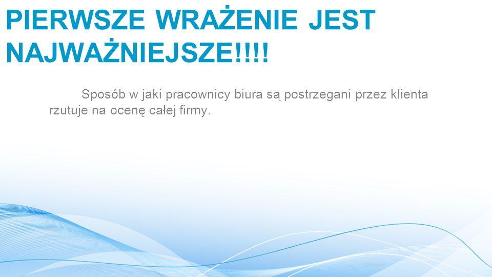 PIERWSZE WRAŻENIE JEST NAJWAŻNIEJSZE!!!.