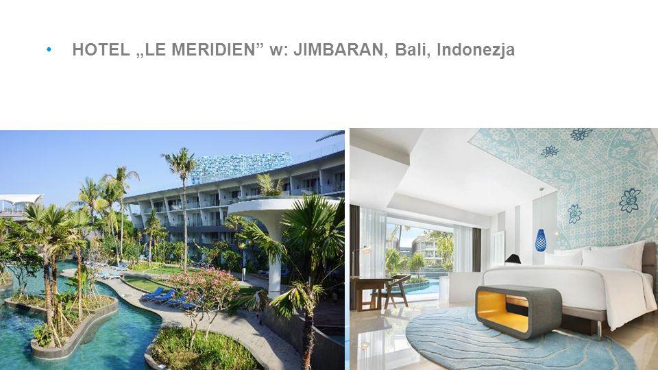 "HOTEL ""LE MERIDIEN w: JIMBARAN, Bali, Indonezja"