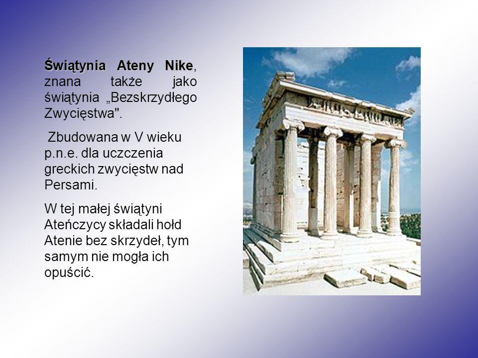 """Świątynia Ateny Nike Świątynia Ateny Nike, znana także jako świątynia """"Bezskrzydłego Zwycięstwa ."""