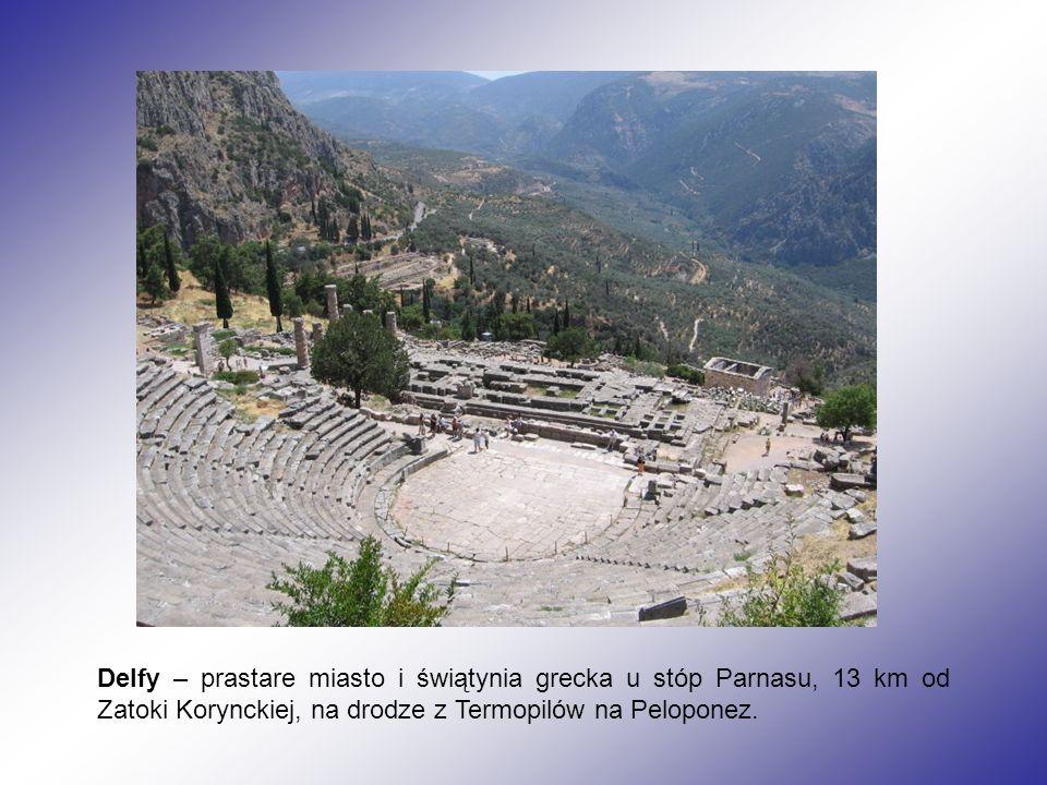 Delfy – prastare miasto i świątynia grecka u stóp Parnasu, 13 km od Zatoki Korynckiej, na drodze z Termopilów na Peloponez.