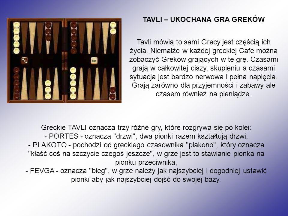 TAVLI – UKOCHANA GRA GREKÓW Tavli mówią to sami Grecy jest częścią ich życia. Niemalże w każdej greckiej Cafe można zobaczyć Greków grających w tę grę