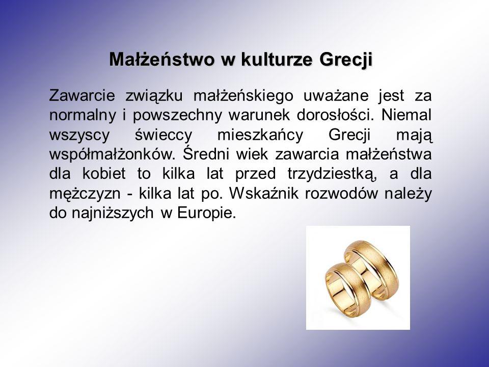 Małżeństwo w kulturze Grecji Zawarcie związku małżeńskiego uważane jest za normalny i powszechny warunek dorosłości. Niemal wszyscy świeccy mieszkańcy