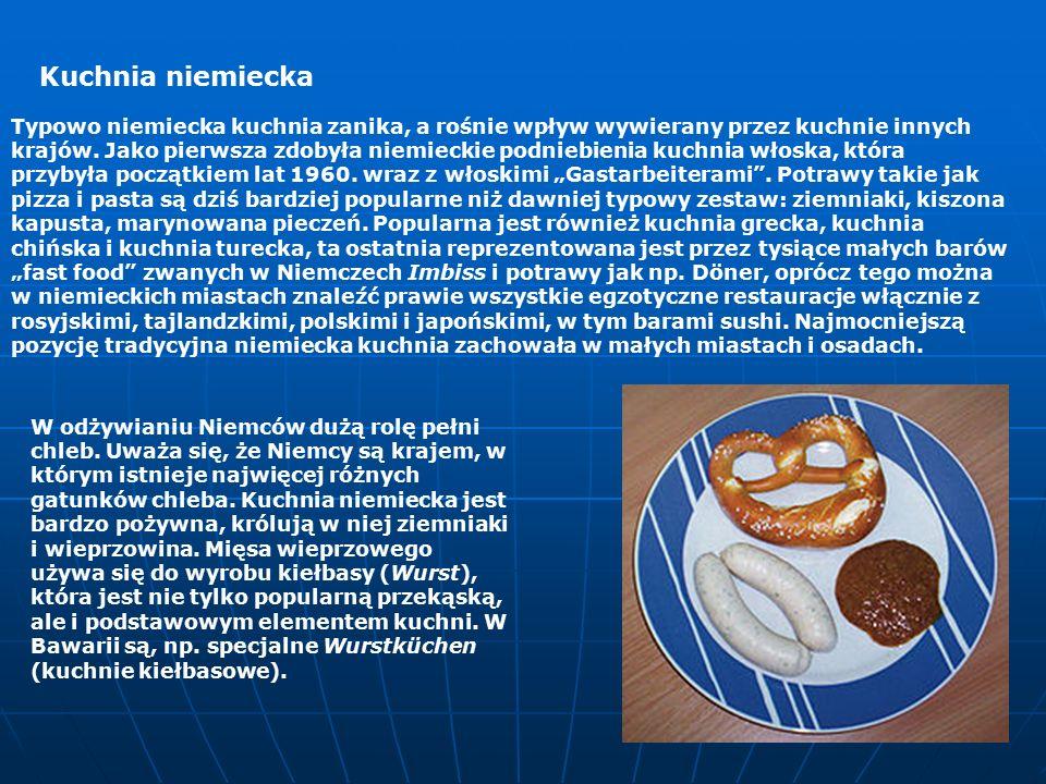 Kuchnia niemiecka Typowo niemiecka kuchnia zanika, a rośnie wpływ wywierany przez kuchnie innych krajów.