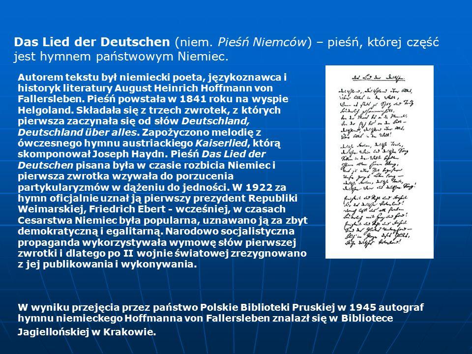 Das Lied der Deutschen (niem. Pieśń Niemców) – pieśń, której część jest hymnem państwowym Niemiec.