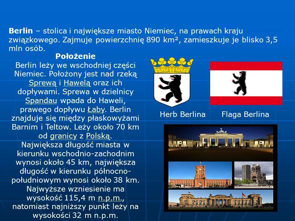 Berlin – stolica i największe miasto Niemiec, na prawach kraju związkowego.