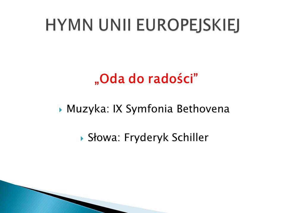 """""""Oda do radości  Muzyka: IX Symfonia Bethovena  Słowa: Fryderyk Schiller"""
