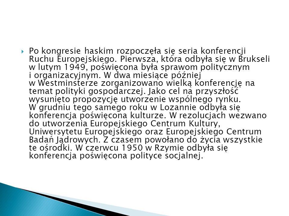  Po kongresie haskim rozpoczęła się seria konferencji Ruchu Europejskiego.