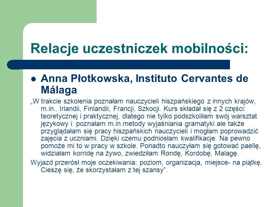 """Relacje uczestniczek mobilności: Anna Płotkowska, Instituto Cervantes de Málaga """"W trakcie szkolenia poznałam nauczycieli hiszpańskiego z innych krajó"""