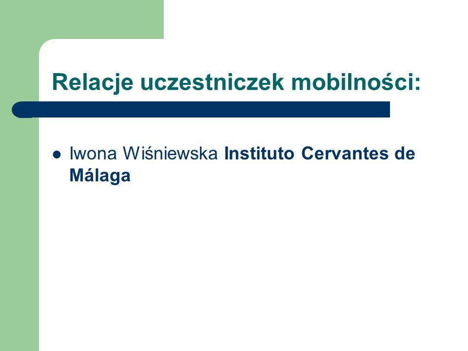 Relacje uczestniczek mobilności: Iwona Wiśniewska Instituto Cervantes de Málaga