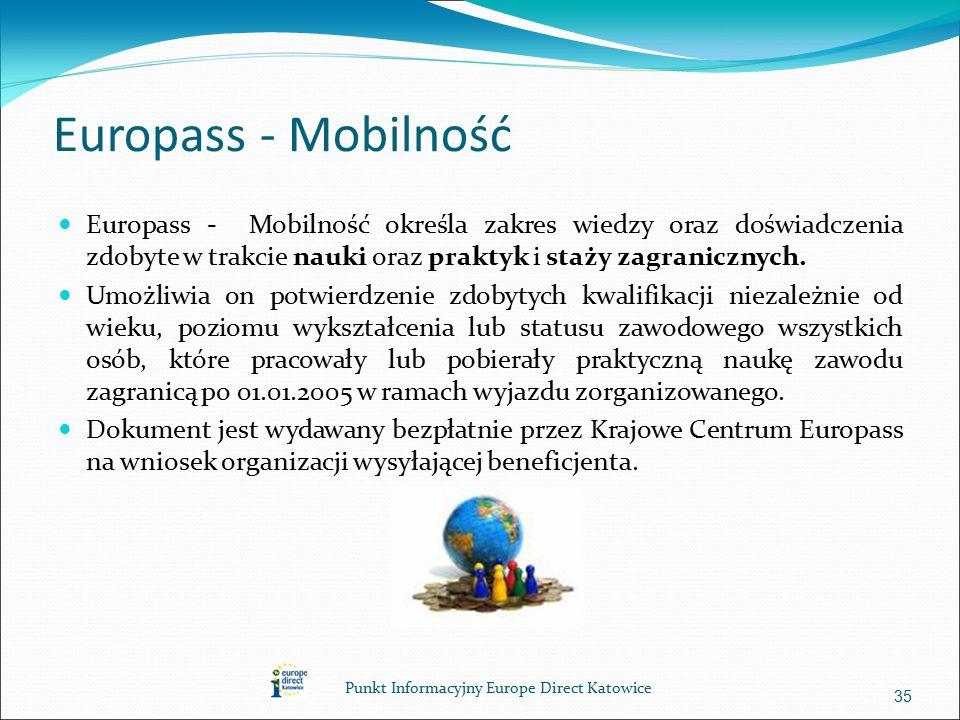Europass - Mobilność Europass - Mobilność określa zakres wiedzy oraz doświadczenia zdobyte w trakcie nauki oraz praktyk i staży zagranicznych.