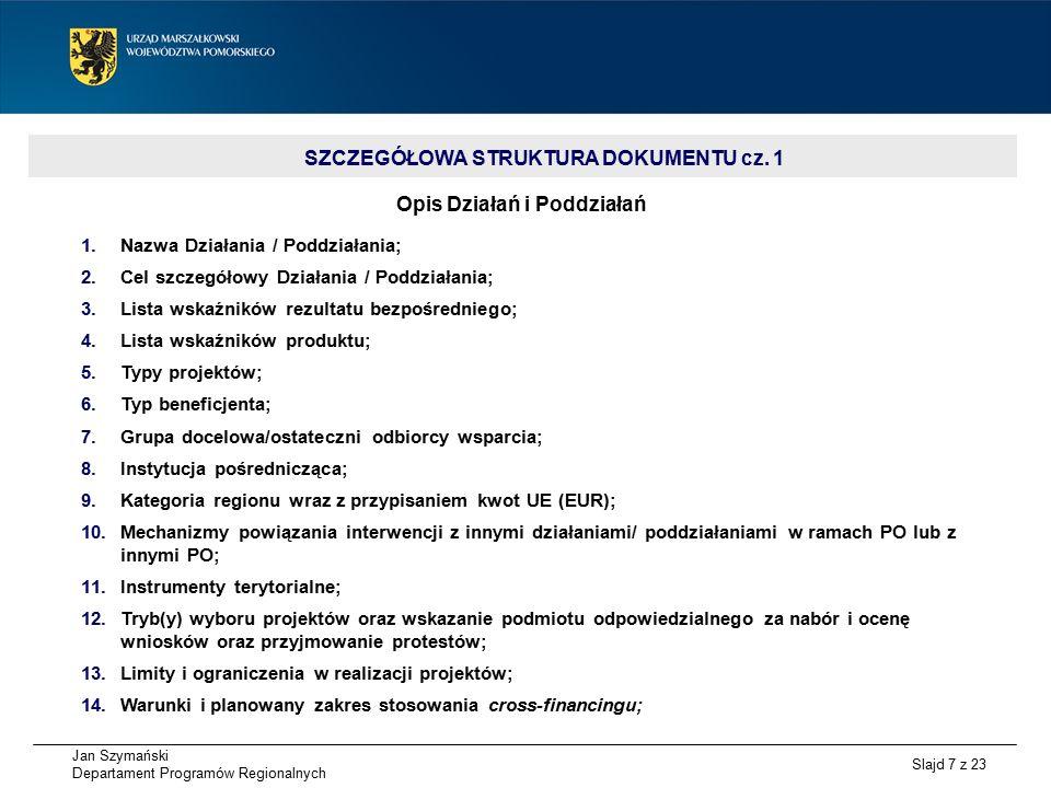 Jan Szymański Departament Programów Regionalnych Slajd 18 z 23 OŚ PRIORYTETOWA 9 MOBILNOŚĆ DZIAŁANIE / PODDZIAŁANIE ALOKACJA (EUR) BUDŻET PAŃSTWA (PLN) TRYB WYBORU PROJEKTÓW PLANOWANY TERMIN OGŁOSZENIA KONKURSU/ NABORU WNIOSKÓW LIMITY (PLN) MOF Dz.9.1.