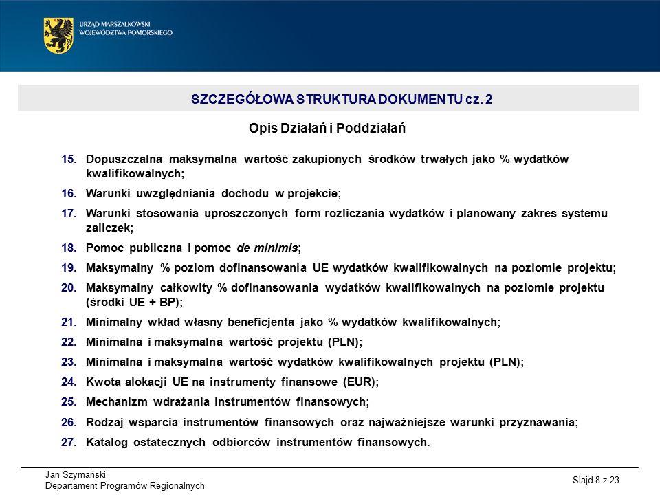 Jan Szymański Departament Programów Regionalnych Slajd 9 z 23 Czego jeszcze brakuje w SzOOP RPO WP 2014-2020.