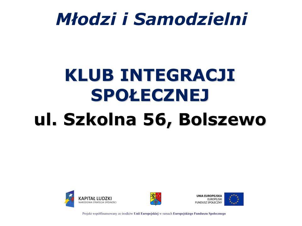 Młodzi i Samodzielni KLUB INTEGRACJI SPOŁECZNEJ ul. Szkolna 56, Bolszewo