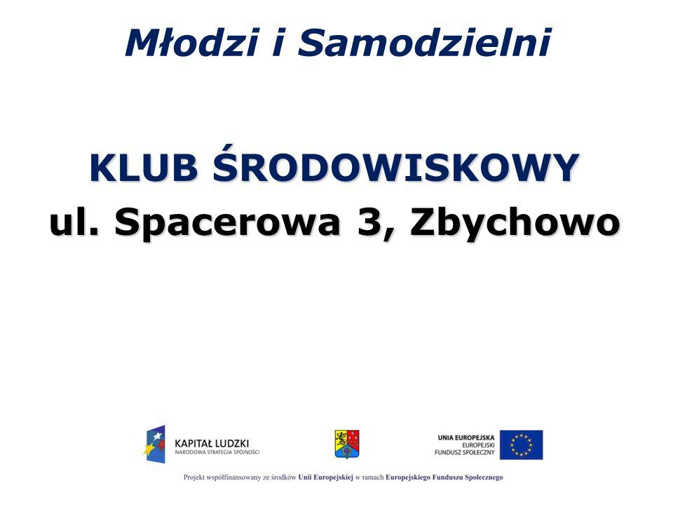 Młodzi i Samodzielni KLUB ŚRODOWISKOWY ul. Spacerowa 3, Zbychowo