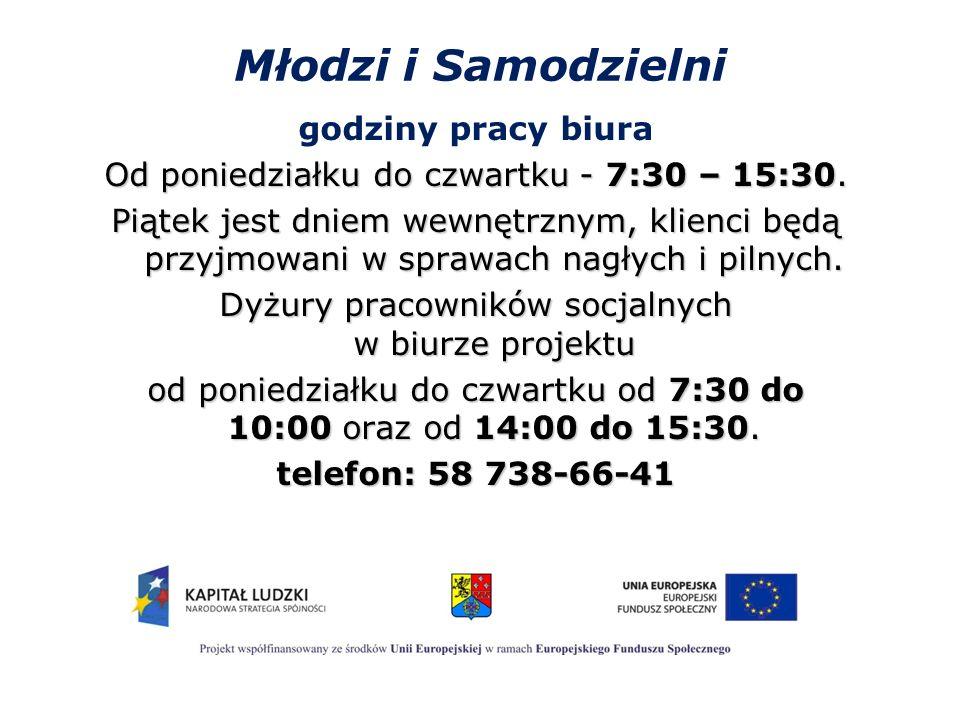 Młodzi i Samodzielni godziny pracy biura Od poniedziałku do czwartku - 7:30 – 15:30.