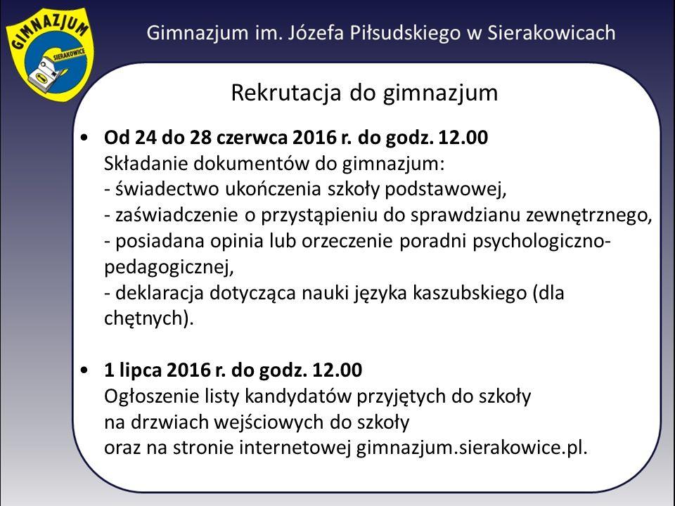 Rekrutacja do gimnazjum Od 24 do 28 czerwca 2016 r.