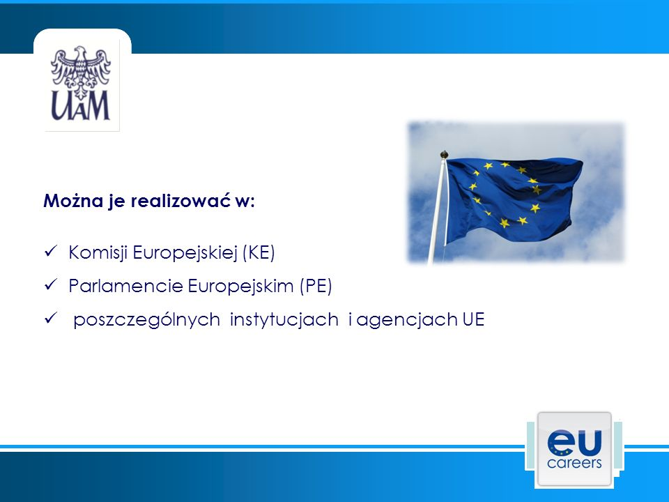 Staże w Parlamencie Europejskim Wymagania ogólne : Posiadanie obywatelstwa jednego z krajów UE lub kraju kandydującego, ukończenie 18 lat, posiadanie min.