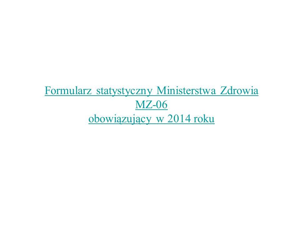 Formularz statystyczny Ministerstwa Zdrowia MZ-06 obowiązujący w 2014 roku