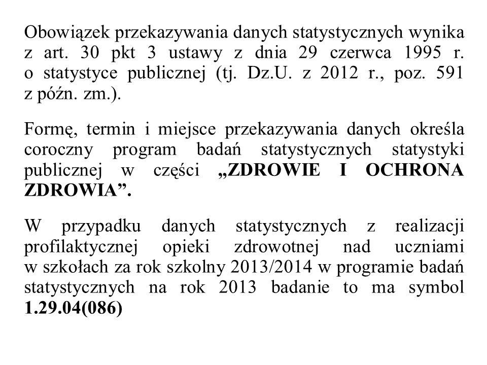 Obowiązek przekazywania danych statystycznych wynika z art. 30 pkt 3 ustawy z dnia 29 czerwca 1995 r. o statystyce publicznej (tj. Dz.U. z 2012 r., po