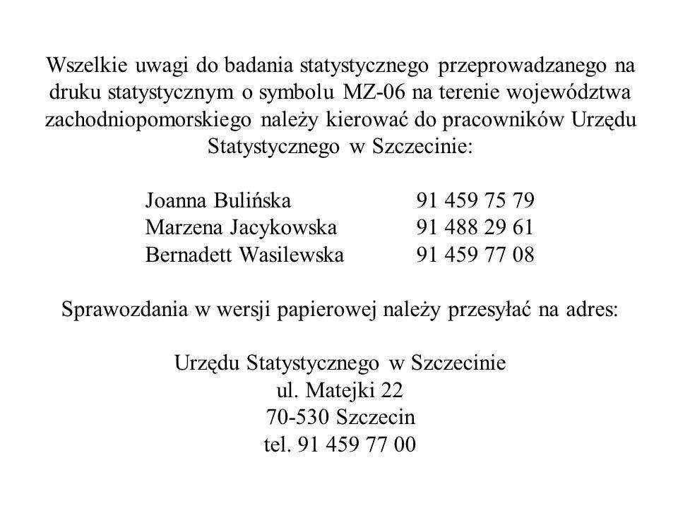 Wszelkie uwagi do badania statystycznego przeprowadzanego na druku statystycznym o symbolu MZ-06 na terenie województwa zachodniopomorskiego należy ki