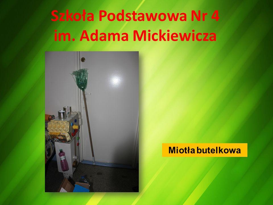 Szkoła Podstawowa Nr 4 im. Adama Mickiewicza Miotła butelkowa
