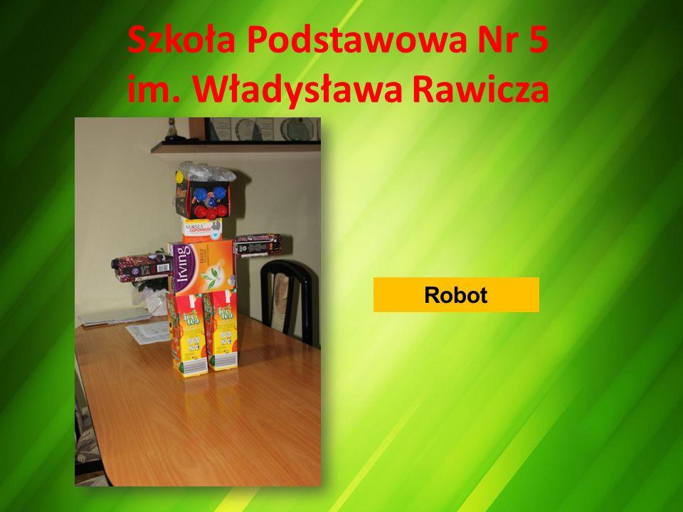 Szkoła Podstawowa Nr 5 im. Władysława Rawicza Robot