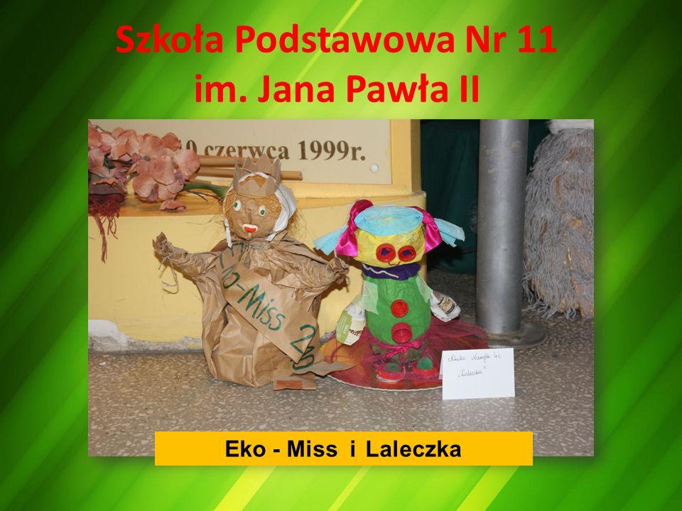 Szkoła Podstawowa Nr 11 im. Jana Pawła II Eko - Miss i Laleczka