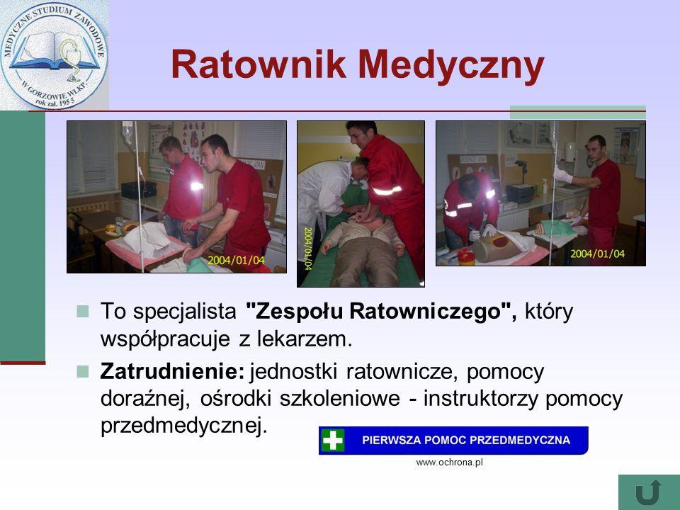 Ratownik Medyczny To specjalista Zespołu Ratowniczego , który współpracuje z lekarzem.