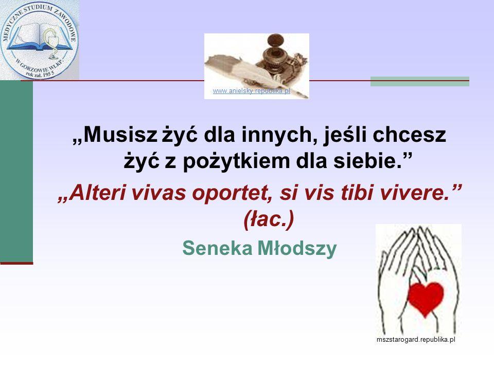 """""""Musisz żyć dla innych, jeśli chcesz żyć z pożytkiem dla siebie."""" """"Alteri vivas oportet, si vis tibi vivere."""" (łac.) Seneka Młodszy mszstarogard.repub"""