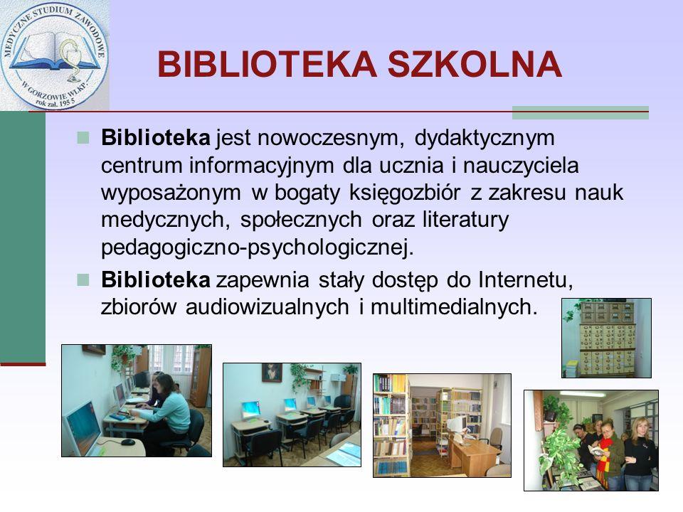 BIBLIOTEKA SZKOLNA Biblioteka jest nowoczesnym, dydaktycznym centrum informacyjnym dla ucznia i nauczyciela wyposażonym w bogaty księgozbiór z zakresu nauk medycznych, społecznych oraz literatury pedagogiczno-psychologicznej.