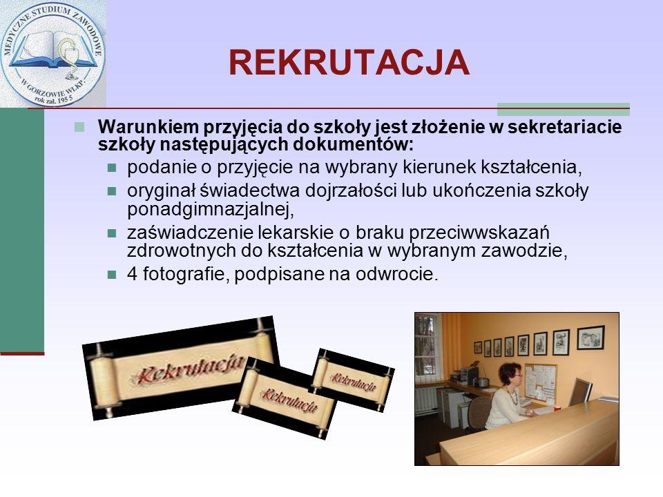 REKRUTACJA Warunkiem przyjęcia do szkoły jest złożenie w sekretariacie szkoły następujących dokumentów: podanie o przyjęcie na wybrany kierunek kształ