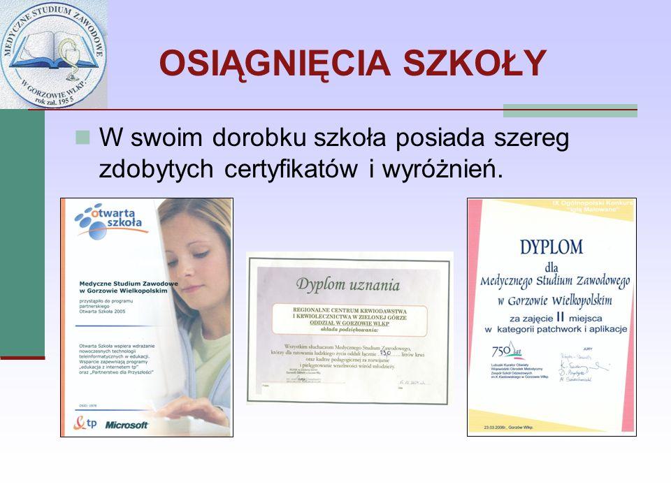 OSIĄGNIĘCIA SZKOŁY W swoim dorobku szkoła posiada szereg zdobytych certyfikatów i wyróżnień.