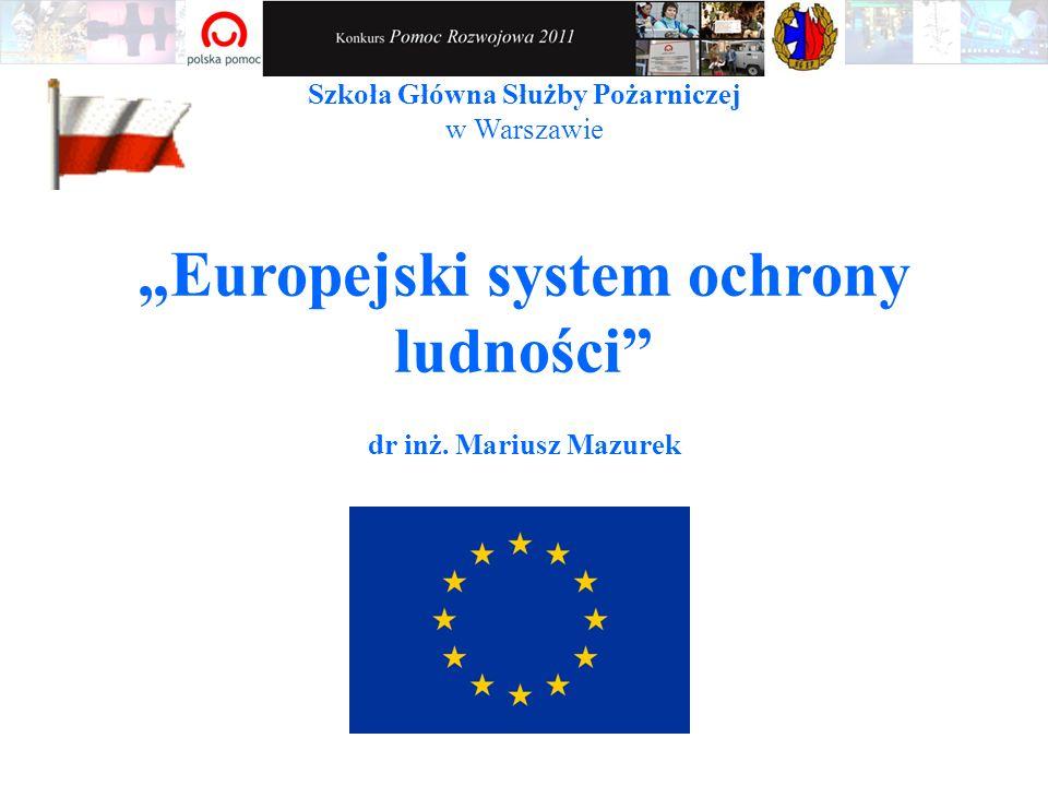 """Szkoła Główna Służby Pożarniczej w Warszawie """"Europejski system ochrony ludności dr inż."""