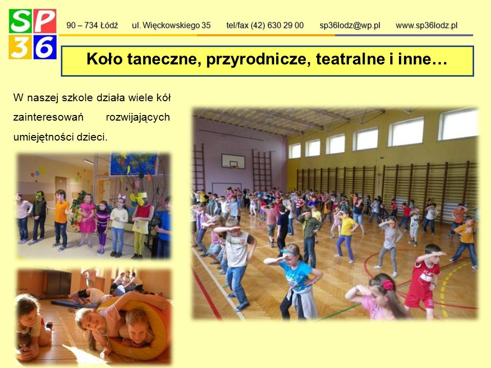  zajęcia wyrównawcze,  gimnastyka korekcyjna,  koła taneczne i teatralne,  zajęcia logopedyczne,  terapia pedagogiczną,  zajęcia plastyczne,  z