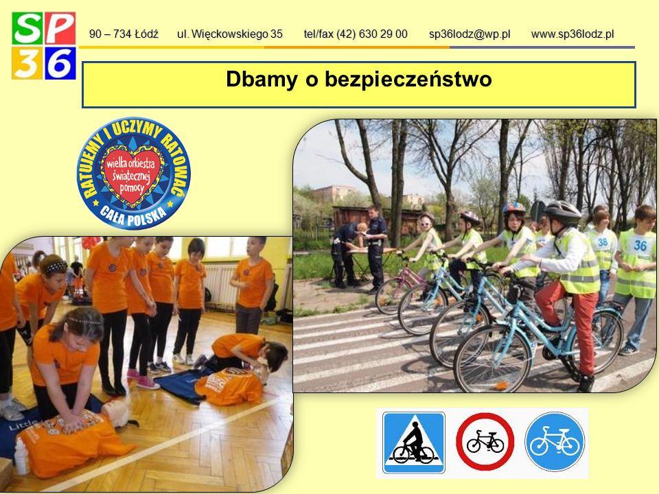 """""""Bezpieczna Szkoła. Bezpieczny Uczeń"""" 90 – 734 Łódź ul. Więckowskiego 35 tel/fax (42) 630 29 00 sp36lodz@wp.pl www.sp36lodz.pl"""