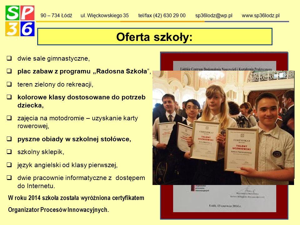 Oferta szkoły: 90 – 734 Łódź ul. Więckowskiego 35 tel/fax (42) 630 29 00 sp36lodz@wp.pl www.sp36lodz.pl  przyjazna i miła atmosfera,  życzliwość dyr